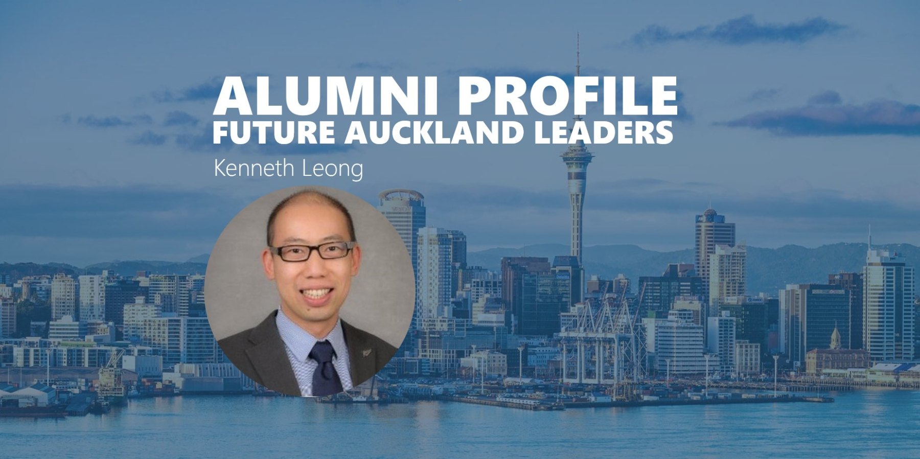 Kenneth Leong Future Auckland Leaders experience